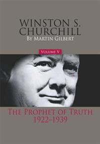 Winston S. Churchill, Volume 5: The Prophet of Truth, 1922-1939