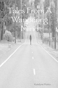 Tales From A Wandering Mind
