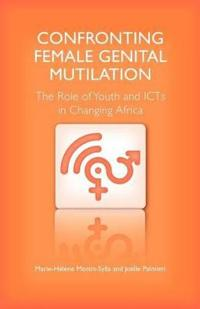 Confronting Female Genital Mutilation : the Role of Youth and Icts in Changing Africa