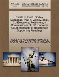 Estate of Ida S. Godley, Deceased, Paul F. Godley, et al., Co-Executors, Petitioners, V. Commissioner of U.S. Supreme Court Transcript of Record with Supporting Pleadings