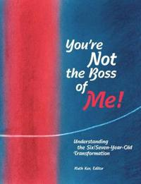 You're Not the Boss of Me!
