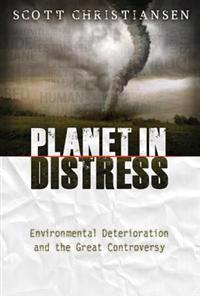 Planet in Distress: Environmental Deterioration and the Great Controversy