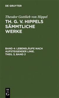 Lebensl ufe Nach Aufsteigender Linie. Theil 3, Band 2