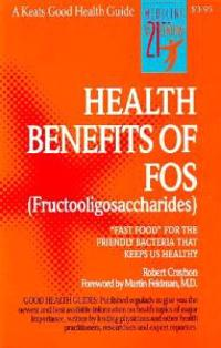 The Health Benefits of Fos (Fructooligosaccharides)