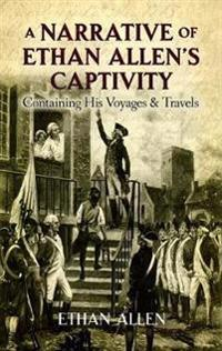 A Narrative of Ethan Allen's Captivity