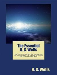 The Essential H. G. Wells: The War of the Worlds, the Time Machine, the Invisible Man, the Island of Dr. Moreau, the First Men in the Moon (Summi