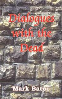Dialogues With the Dead