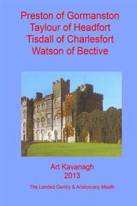 Preston of Gormanston Taylour of Headfort Tisdall of Charlesfort Watson of Becti: The Landed Gentry & Aristocracy Meath - Preston of Gormanston Taylou