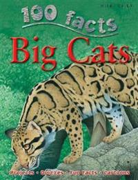 100 Facts Big Cats: Projects, Quizzes, Fun Facts, Cartoons