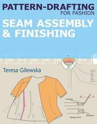 Pattern-Drafting for Fashion: Seam Assembly & Finishing: Seam Assembly & Finishing