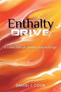 Enthalty Drive: A Collection of Poems and Writings