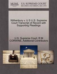 Withenbury V. U S U.S. Supreme Court Transcript of Record with Supporting Pleadings