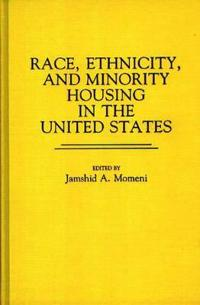 Race, Ethnicity, and Minority Housing in the United States