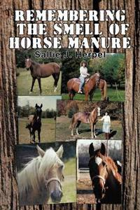 Remembering the Smell of Horse Manure