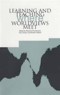 Learning and Teaching Where Worldviews Meet
