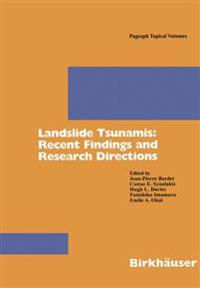 Landslide Tsunamis: Recent Findings and Research Directions