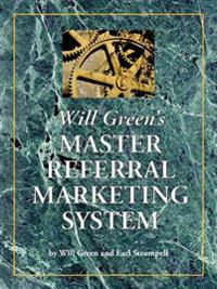 Will Green's Master Referral Marketing System