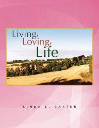Living, Loving, Life