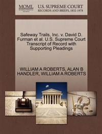 Safeway Trails, Inc. V. David D. Furman et al. U.S. Supreme Court Transcript of Record with Supporting Pleadings
