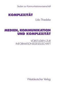 Medien, Kommunikation Und Komplexitat