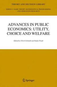 Advances in Public Economics - Utility, Choice and Welfare