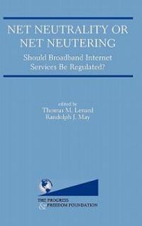 Net Neutrality or Net Neutering