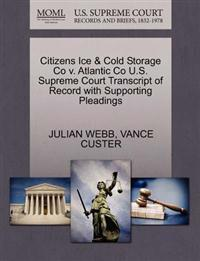 Citizens Ice & Cold Storage Co V. Atlantic Co U.S. Supreme Court Transcript of Record with Supporting Pleadings