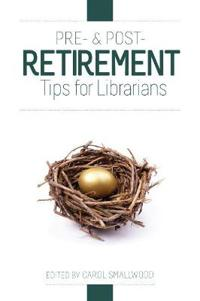 Pre- & Post-Retirement Tips for Librarians