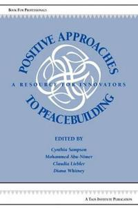 Positive Approaches to Peacebuilding
