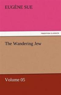 The Wandering Jew - Volume 05