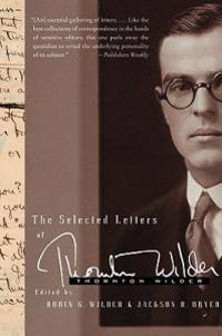 The Selected Letters of Thornton Wilder