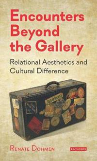 Encounters Beyond the Gallery: Relational Aesthetics and Cultural Difference
