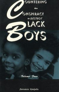 Countering the Conspiracy to Destroy Black Boys Vol. IV