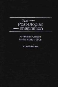The Post-Utopian Imagination