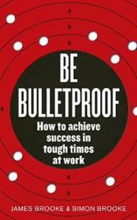 Be Bulletproof