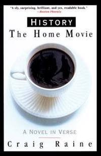 History: The Home Movie: A Novel in Verse