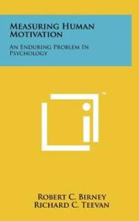 Measuring Human Motivation: An Enduring Problem in Psychology