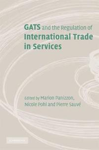 GATS and the Regulation of International Trade in Services