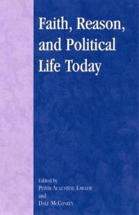 Faith, Reason, and Political Life Today