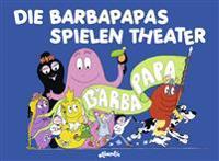 Die Barbapapas spielen Theater