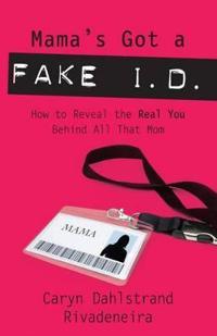 Mama's Got a Fake I.D.