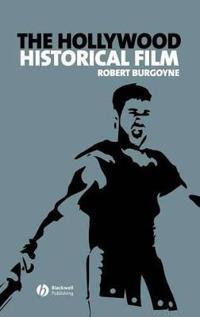 The Hollywood Historical Film - Robert Burgoyne - böcker (9781405146029)     Bokhandel