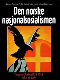 Den norske nasjonalsosialismen - Hans Fredrik Dahl, Bernt Hagtvet, Guri Hjeltnes pdf epub