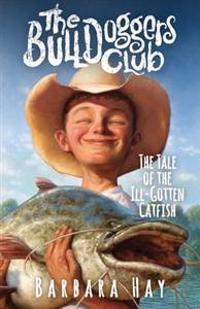The Tale of the Ill-Gotten Catfish