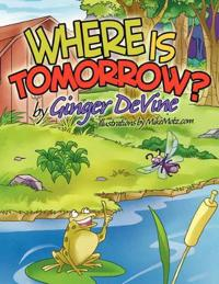 Where Is Tomorrow?