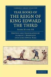 Year Books of the Reign of King Edward the Third 15 Volume Set Year Books of the Reign of King Edward the Third