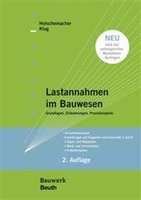 Lastannahmen im Bauwesen - Grundlagen, Erläuterungen, Praxisbeispiele
