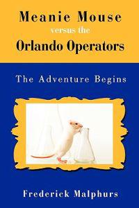Meanie Mouse Versus the Orlando Operators