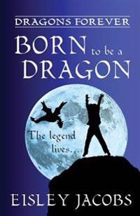 Dragons Forever - Born to Be a Dragon