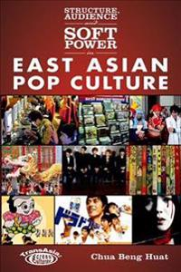 Structure, Audience and Soft Power in East Asian Pop Culture